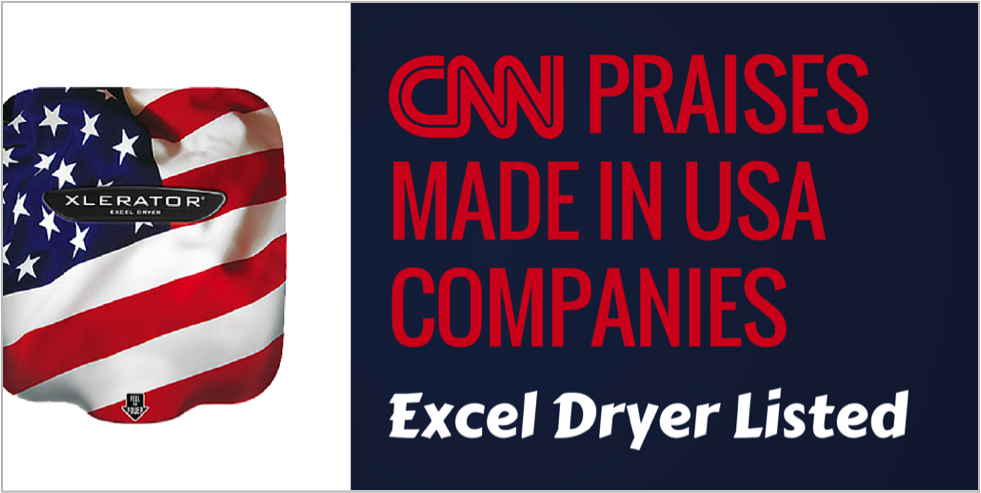 CNN Praises Made In USA Company Excel